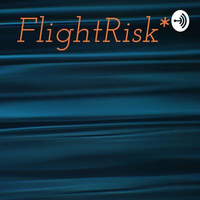 FlightRisk*