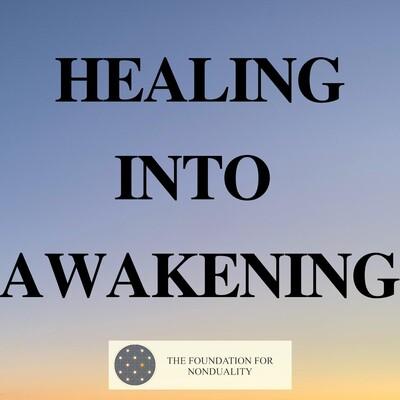 Healing into Awakening