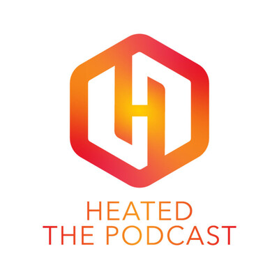 HEATED THE PODCAST