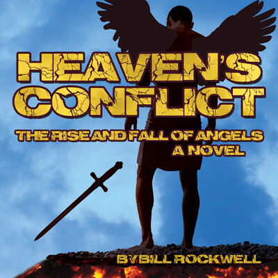 Heaven's Conflict - The Rise and Fall of Angels, A Novel