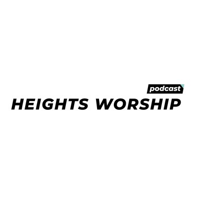 Heights Worship Podcast