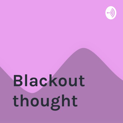 Blackout thought