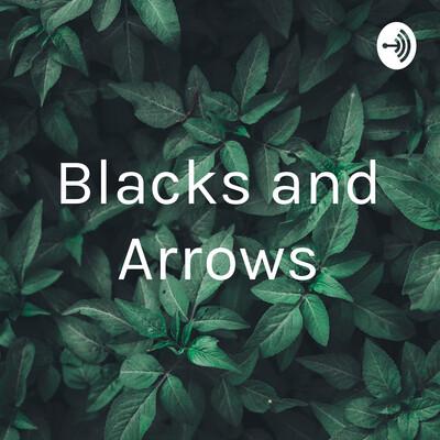 Blacks and Arrows