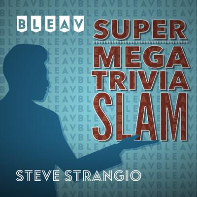 Bleav in Super Mega Trivia Slam