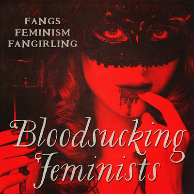 Bloodsucking Feminists