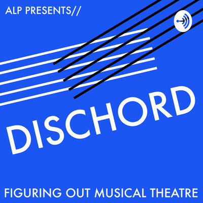 Dischord : Figuring Out Musical Theatre