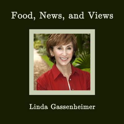 Food, News & Views with Linda Gassenheimer