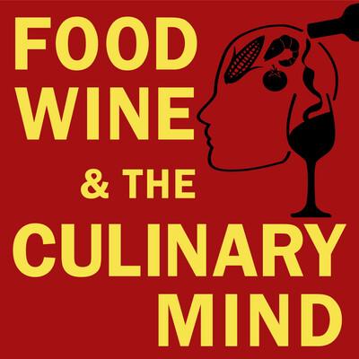 Food, Wine & the Culinary Mind