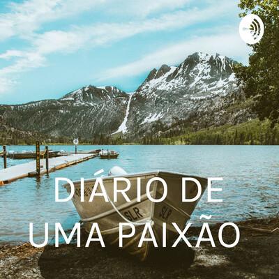 DIÁRIO DE UMA PAIXÃO