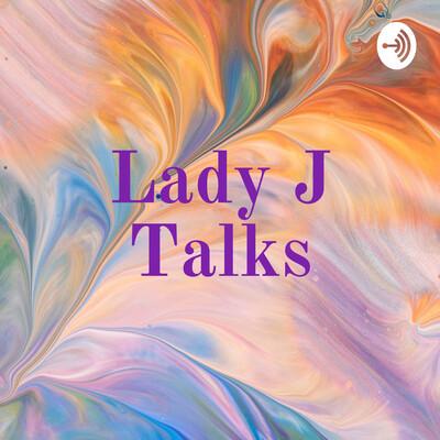 Lady J Talks