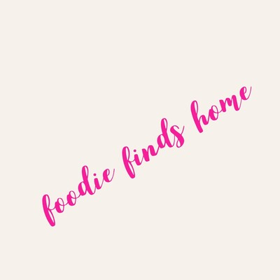Foodie Finds Home