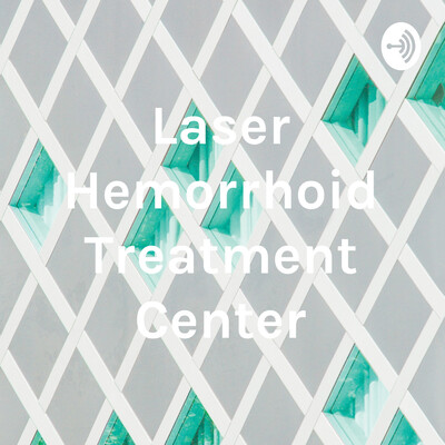 Laser Hemorrhoid Treatment Center