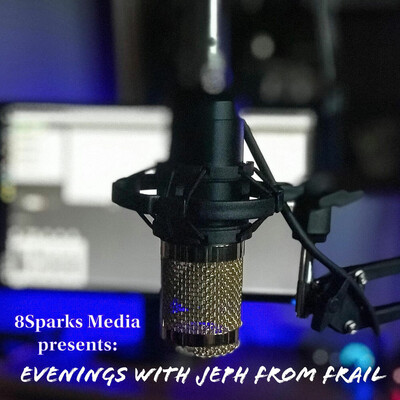 Evenings with Jeph from FrAiL