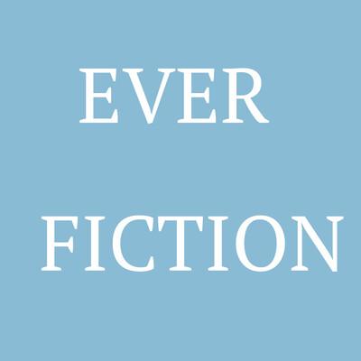 Ever Fiction Podcast