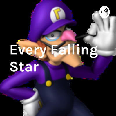 Every Falling Star: the podcast