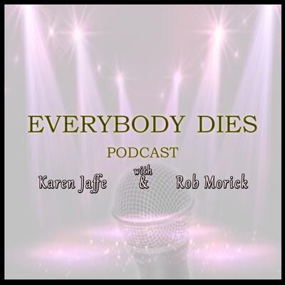 Everybody Dies Comedy Podcast