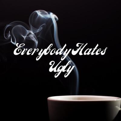 Everybody Hates Ugly