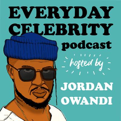 Everyday Celebrity Podcast
