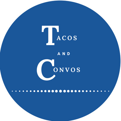 Tacos and Convos