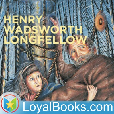 Henry Wadsworth Longfellow Collection Vol. 001 by Henry Wadsworth Longfellow