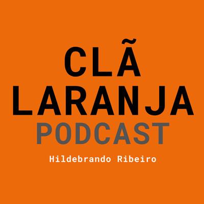 CLÃ LARANJA PODCAST