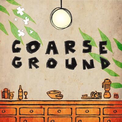 Coarse Ground