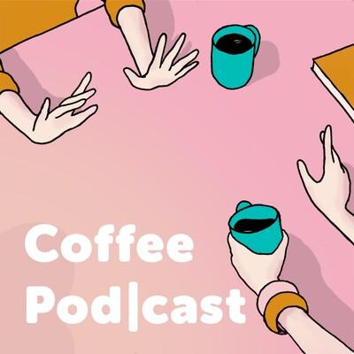 Coffee Pod|cast