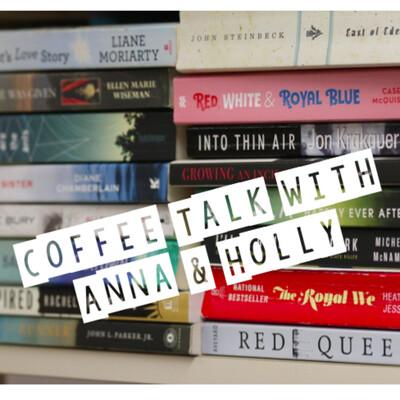 Coffee Talk with Anna & Holly