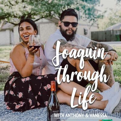 Joaquin Through Life