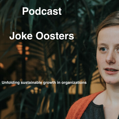 Joke Oosters - Unfolding sustainable growth in organizations