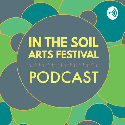 In the Soil Arts Festival