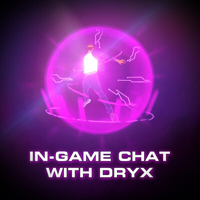 In-Game Chat with DRYX