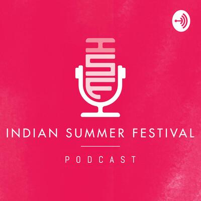Indian Summer Festival Podcast
