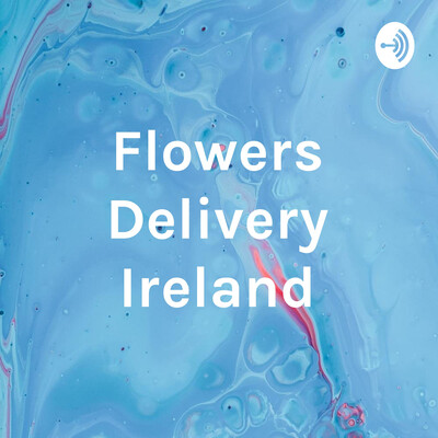 Flowers Delivery Ireland