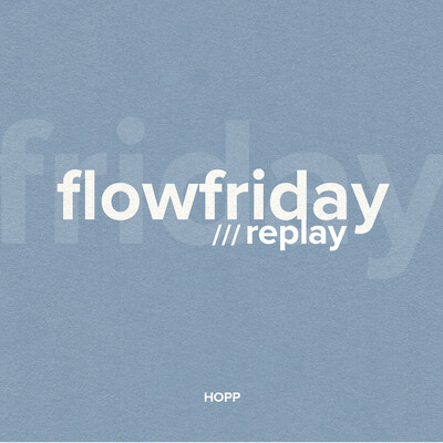 FLOWFRIDAY REPLAY