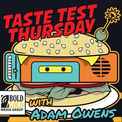 Taste Test Thursday with Adam Owens