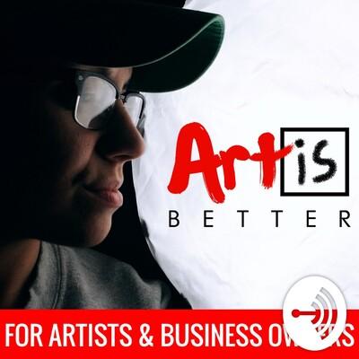 Art Is Better
