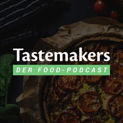 Tastemakers - Der Food-Podcast