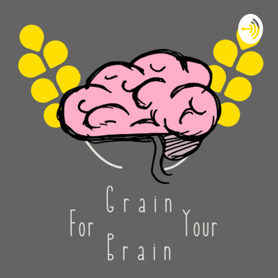 Grain For Your Brain
