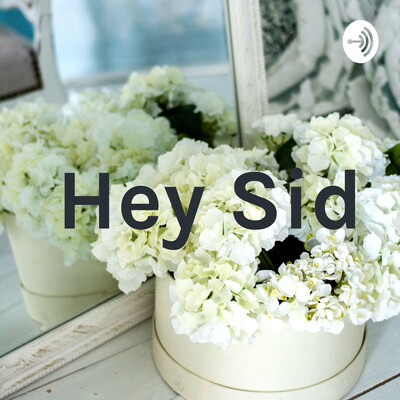 Hey Sid