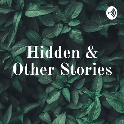Hidden & Other Stories