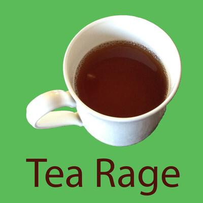 Tea Rage
