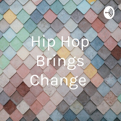 Hip Hop Brings Change