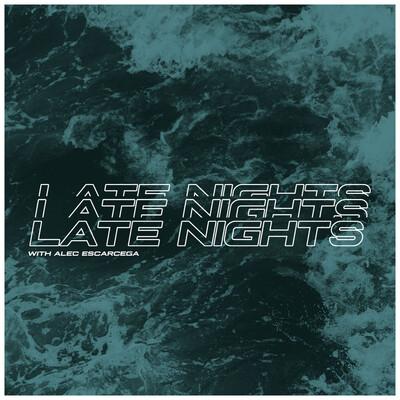 Late Nights with Alec Escarcega