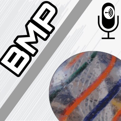 BMP (Brendans Marble Podcast)