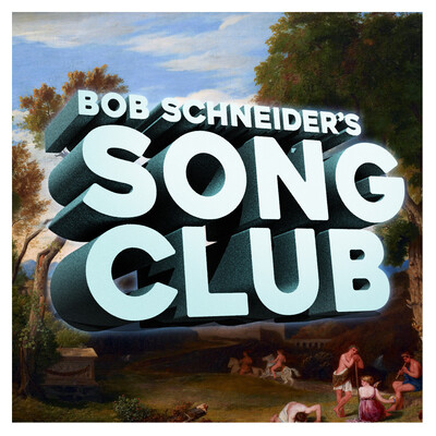 Bob Schneider's Song Club