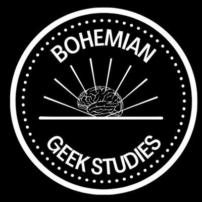 Bohemian Geek Studies