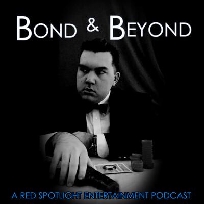 Bond and Beyond: A James Bond Podcast