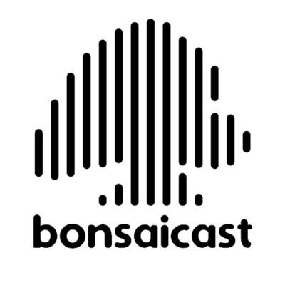 Bonsaicast
