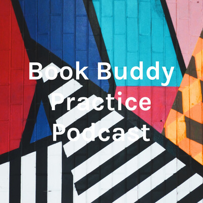 Book Buddy Practice Podcast